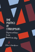 Politics of Corruption, The: Organized Crime in an American City