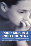 Poor Kids in a Rich Country: America's Children in Comparative Perspective