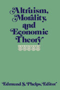 Altruism, Morality, and Economic Theory Cover