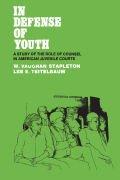 In Defense of Youth: A Study of the Role of Counsel in American Juvenile Courts