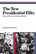 New Presidential Elite, The: Men and Women in National Politics