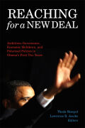 Reaching for a New Deal: Ambitious Governance, Economic Meltdown, and Polarized Politics in Obama's First Two Years