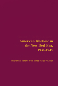 American Rhetoric in the New Deal Era, 1932-1945: A Rhetorical History of the United States, Volume 7