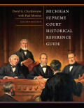 Michigan Supreme Court Historical Reference Guide, 2nd Edition