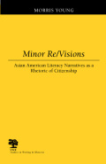 Minor Re/Visions: Asian American Literacy Narratives as a Rhetoric of Citizenship