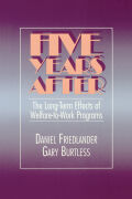 Five Years After: The Long-Term Effects of Welfare-to-Work Programs