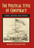 The Political Style of Conspiracy: Chase, Summer, and Lincoln