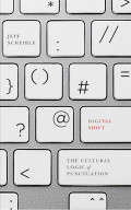 Digital Shift: The Cultural Logic of Punctuation