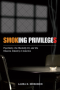 Smoking Privileges: Psychiatry, the Mentally Ill, and the Tobacco Industry in America