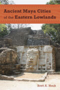 Ancient Maya Cities of the Eastern Lowlands Cover