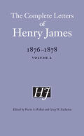 The Complete Letters of Henry James, 1876-1878: Volume 2