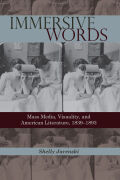 Immersive Words: Mass Media, Visuality, and American Literature, 1839–1893