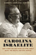 Carolina Israelite: How Harry Golden Made Us Care about Jews, the South, and Civil Rights