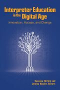 Interpreter Education in the Digital Age: Innovation, Access, and Change