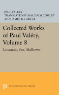 Collected Works of Paul Valery, Volume 8: Leonardo, Poe, Mallarme Cover