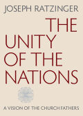 The Unity of the Nations: A Vision of the Church Fathers