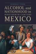 Alcohol and Nationhood in Nineteenth-Century Mexico Cover
