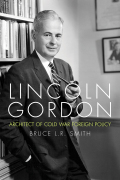 Lincoln Gordon: Architect of Cold War Foreign Policy