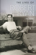 The Lives of Robert Ryan Cover