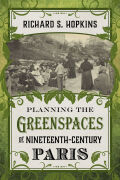 Planning the Greenspaces of Nineteenth-Century Paris
