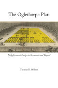 The Oglethorpe Plan: Enlightenment Design in Savannah and Beyond