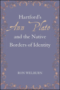 Hartford's Ann Plato and the Native Borders of Identity