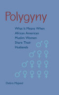 Polygyny: What It Means When African American Muslim Women Share Their Husbands