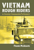 Vietnam Rough Riders: A Convoy Commander's Memoir