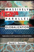 Massively Parallel Globalization: Explorations in Self-Organization and World Politics