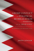 Group Conflict and Political Mobilization in Bahrain and the Arab Gulf cover