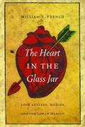 The Heart in the Glass Jar: Love Letters, Bodies, and the Law in Mexico