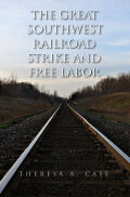 Great Southwest Railroad Strike and Free Labor Cover
