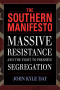The Southern Manifesto: Massive Resistance and the Fight to Preserve Segregation