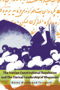 The Iranian Constitutional Revolution and the Clerical Leadership of Khurasani