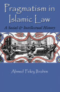 Pragmatism in Islamic Law: A Social and Intellectual History