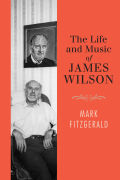 The Life and Music of James Wilson Cover