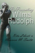 (Re)Presenting Wilma Rudolph