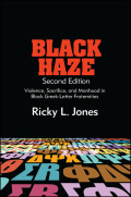 Black Haze, Second Edition: Violence, Sacrifice, and Manhood in Black Greek-Letter Fraternities