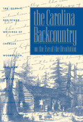 The Carolina Backcountry on the Eve of the Revolution Cover