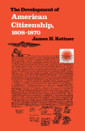 The Development of American Citizenship, 1608-1870