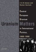 Uranium Matters: Central European Uranium in International Politics, 19001960