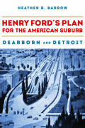 Henry Ford and the Suburbanization of Detroit Cover