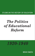 The Politics of Educational Reform 1920-1940 Cover