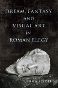 Dream, Fantasy, and Visual Art in Roman Elegy Cover
