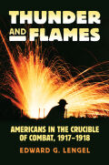 Thunder and Flames: Americans in the Crucible of Combat, 1917 - 1918