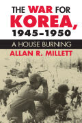 The War for Korea 1945-50: A House Burning