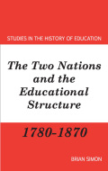 The Two Nations and the Educational Structure 1780-1870