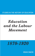 Education and the Labour Movement 1870-1920 Cover