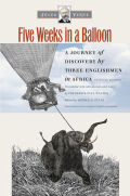 Five Weeks in a Balloon: A Journey of Discovery by Three Englishmen in Africa