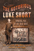 The Notorious Luke Short cover
